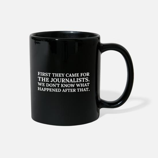 First Mugs & Drinkware - Text: First they came for the journalists (white) - Full Color Mug black