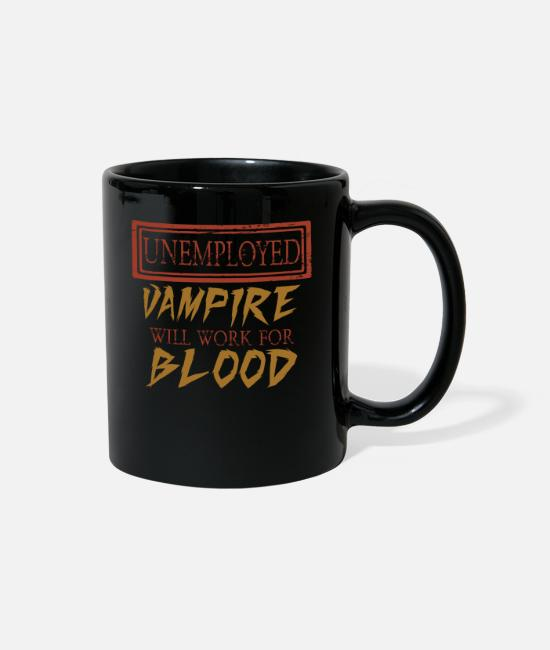 Workhorse Mugs & Cups - Unemployed Vampire will work for blood halloween - Full Color Mug black