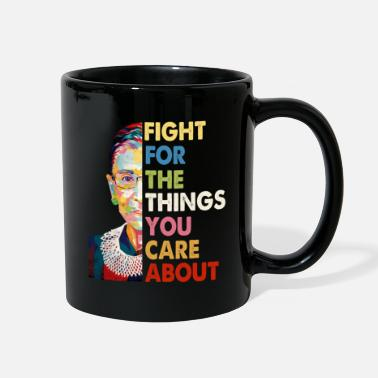 Fight Fight For The Things You Care About - Full Color Mug