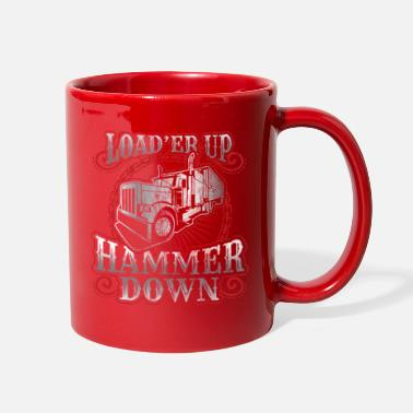 Truck Driver Truck Driver Trucker Load'er Up Hammer Down Gift - Full Color Mug