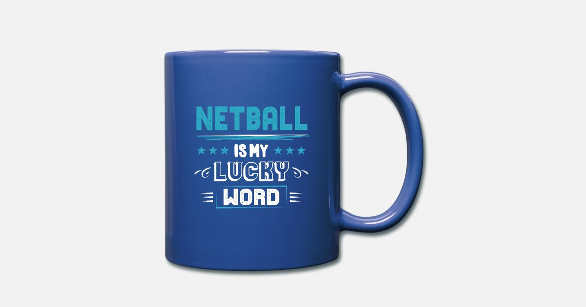 Netball Lucky Word Cool Sayings Quotes Pun Gifts Full Color Mug |  Spreadshirt