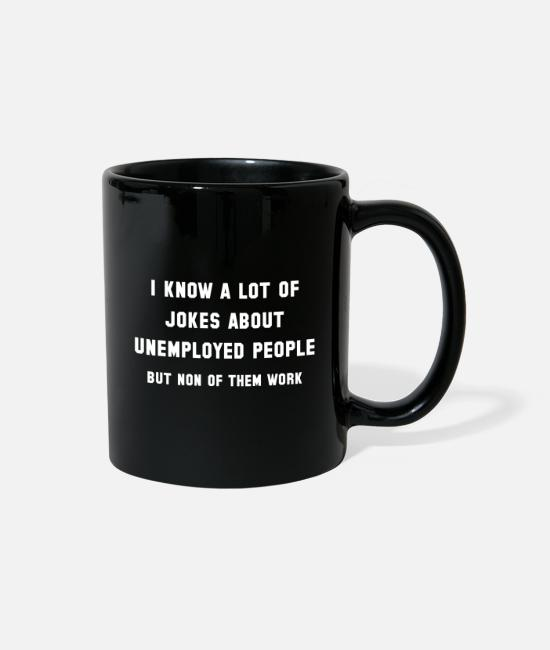 Office Mugs & Cups - Unemployed People - Full Color Mug black