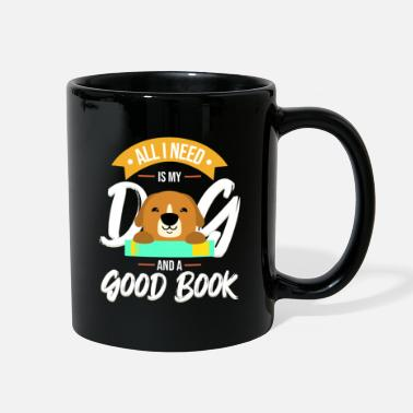 All I Need Is My Book And My Dog All I Need Is My Dog And A Good Book print | - Full Color Mug