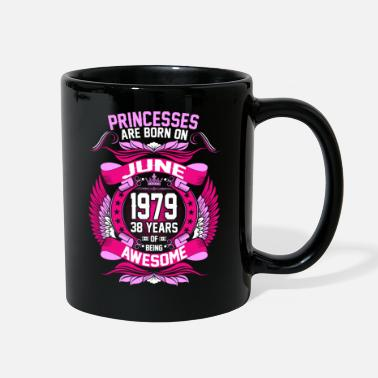 June Princesses Are Born On June 1979 38 Years - Full Color Mug