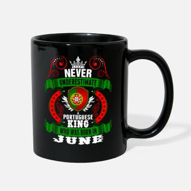 Portuguese Never Underestimate A Portuguese June King - Full Color Mug
