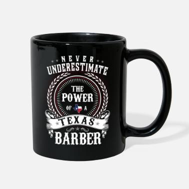 Texas Never Underestimate the Power of a Texas BARBER - Full Color Mug