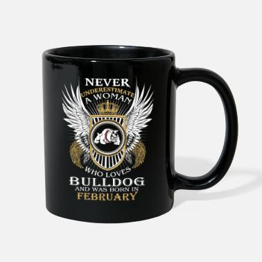 Born In Never underestimate a woman who loves Bulldog - Full Color Mug