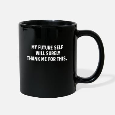 My Future Self POWERLIFTING : my future self will surely thank me - Full Color Mug