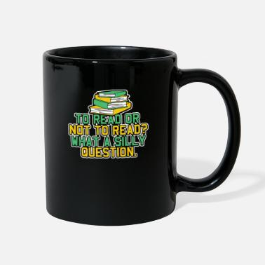 Read Reading Teacher - To Read or Not to Read - Full Color Mug