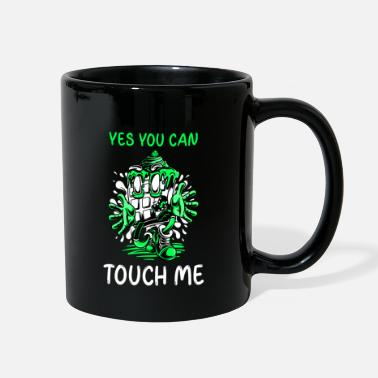 Prohibited Yes You Can Touch Me Show With A Hug Your Love - Full Color Mug
