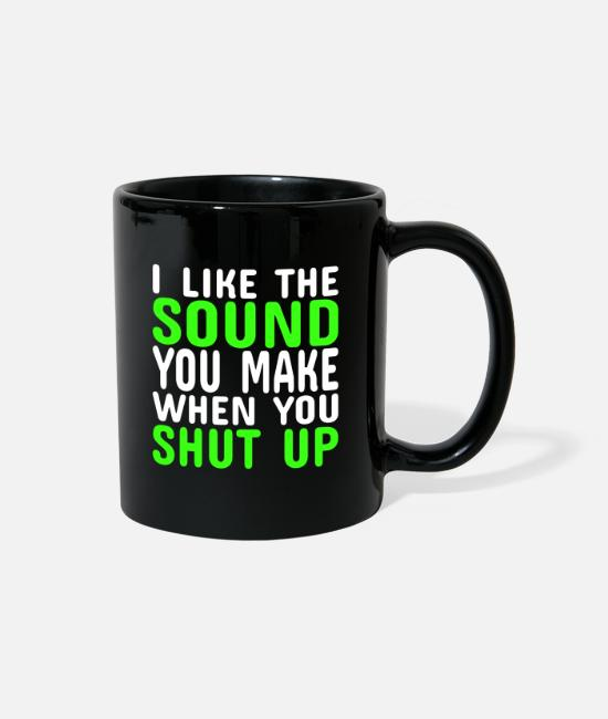 Quote Mugs & Cups - Funny Quote Saying - Full Color Mug black