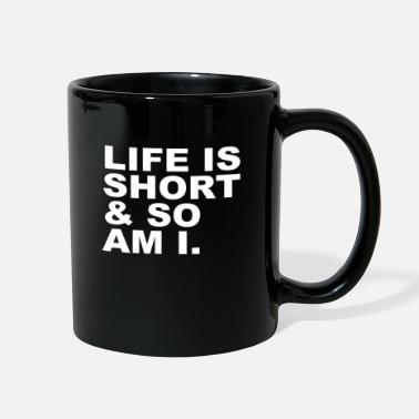 Life Is Short Life is short - Full Color Mug