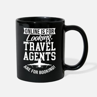 Travel Agent ...Travel Agents Are For Booking - Full Color Mug