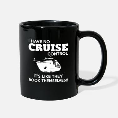 Cruise I Have No Cruise Control It s Like They Book Thems - Full Color Mug