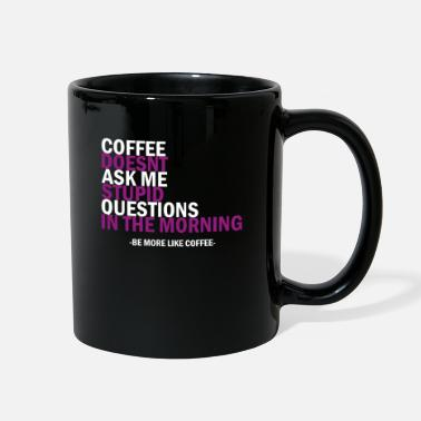 Funny Coffee Funny sayings coffee coffee - Full Color Mug