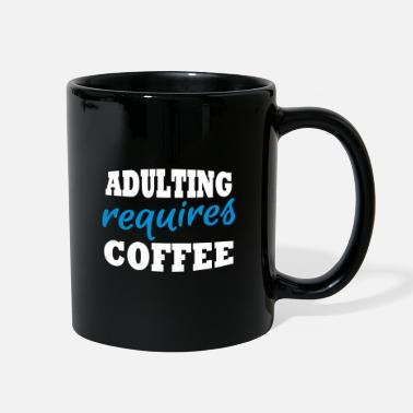 Lazy Adulting requires coffee - Full Color Mug