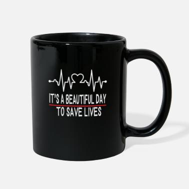 Save It's A Beautiful Day To Save Lives, Medical Gifts - Full Color Mug
