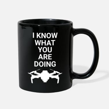 Drone I know what you are doing - Full Color Mug