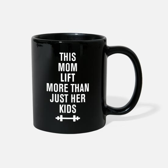 Mummy Mugs & Drinkware - THIS mom lift more than just her kids - Full Color Mug black
