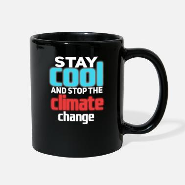 Demo Stay cool - stop climate change quote environment - Full Color Mug