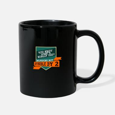 Slogan You Know What's Really Odd Slogan - Full Color Mug