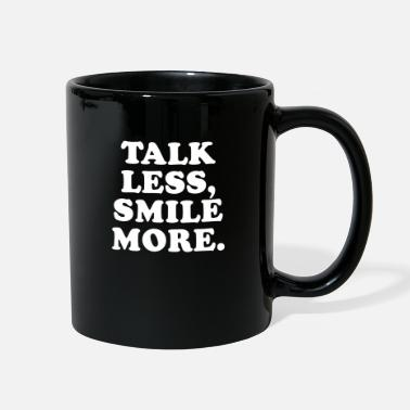 Talk Less Smile More Talk Less Smile More - Full Color Mug