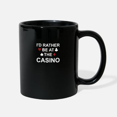 Casino Rather be at the Casino - Casino, Poker, Geschenk - Full Color Mug