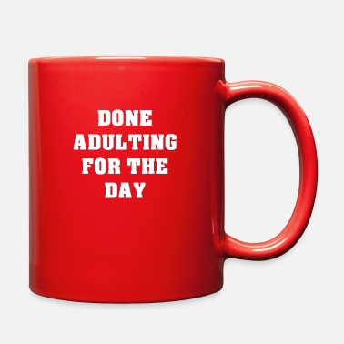 Over Done Done With Parenting For Today - Full Color Mug