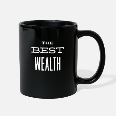 Wealth The best wealth - Full Color Mug