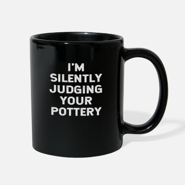 Humor I'm Silently Judging Your Pottery Ceramics Pot - Full Color Mug