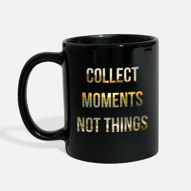 Collect Moments Not Things Inspirational Quote - Full Color Mug
