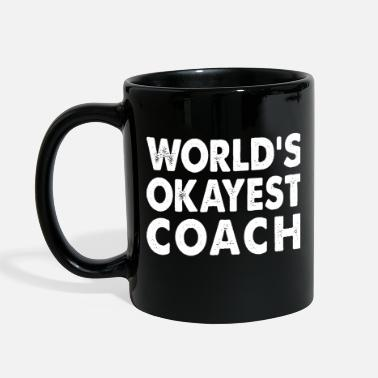 Worlds World's Okayest Coach Trainer Instructor - Full Color Mug