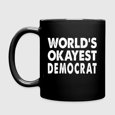 World's Okayest Democrat Democratic - Full Color Mug