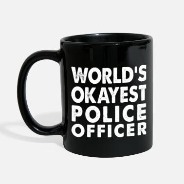 Police World's Okayest Police Officer - Full Color Mug