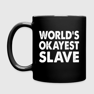 World's Okayest Slave - Full Color Mug