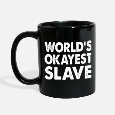 Slave World's Okayest Slave - Full Color Mug