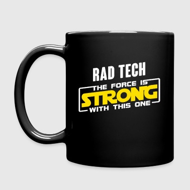Rad Tech The Force is Strong With This One - Full Color Mug