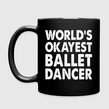 World's Okayest Ballet Dancer Ballerina - Full Color Mug