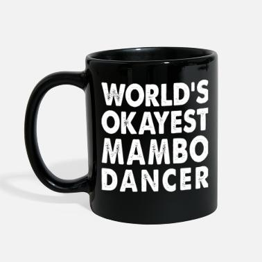 Mambo World's Okayest Mambo Dancer - Full Color Mug
