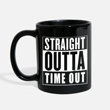 Time Out Straight Outta Time Out - Full Color Mug