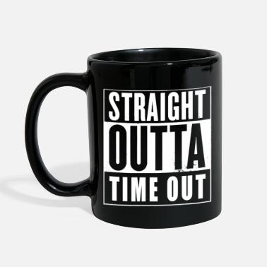 Out Straight Outta Time Out - Full Color Mug