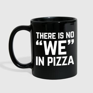 No We In Pizza Funny Quote - Full Color Mug