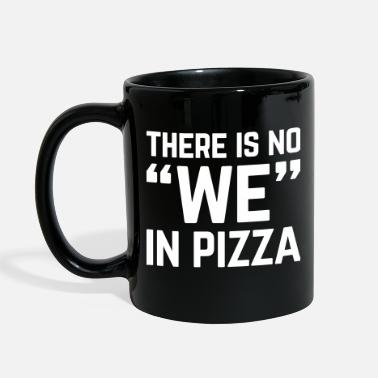 Quotes No We In Pizza Funny Quote - Full Color Mug