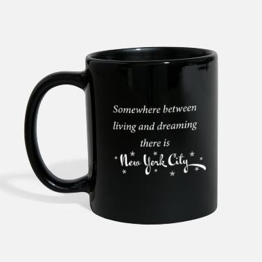Amerika Somewhere between living and dreaming there is NYC - Full Color Mug