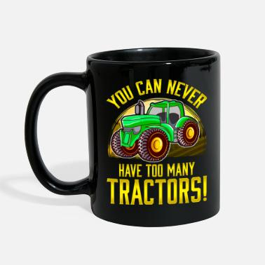 Country You Can Never Have Too Many Tractors Farming Farm - Full Color Mug