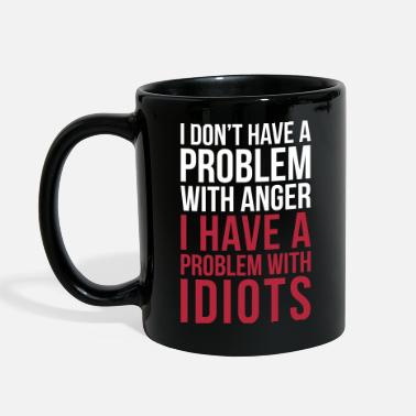 Problem With Idiots Funny Quote - Tasse colorée