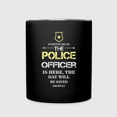 Everyone relax the Police Officer is here, the day - Full Color Mug