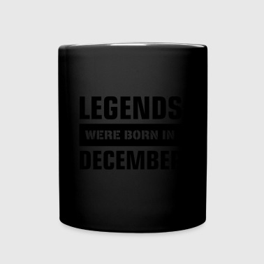 Legends were born in December - Full Color Mug