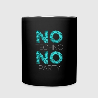 Techno no techno no party - Full Color Mug