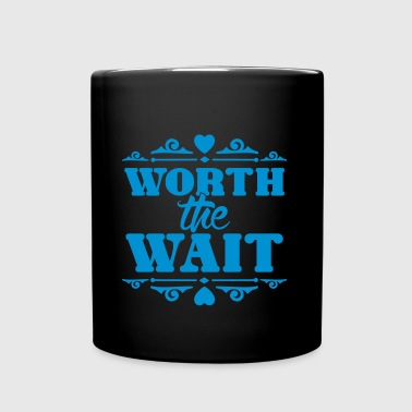 Worth the wait - Full Color Mug
